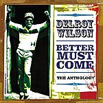 Delroy Wilson Better Must Come: The Anthology