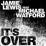 Jamie Lewis It's Over (Feat. Michael Watford)