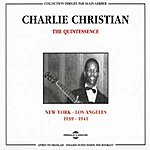Charlie Christian The Quintessence : New-York-Los Angeles (1939-1941)
