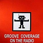 Groove Coverage On The Radio