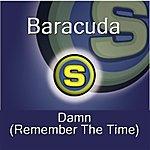 Baracuda Damn, Remember The Time