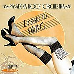 The Pasadena Roof Orchestra Licensed To Swing