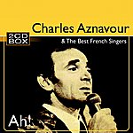 Charles Aznavour Charles Aznavour & The Best French Singers