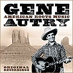 Gene Autry American Roots Music (Remastered)