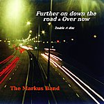 Markus Further On Down The Road & Over Now