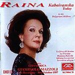 Raina Kabaivanska Verdi, Puccini, Cilea, Strauss : Raina Kabaivanska Today