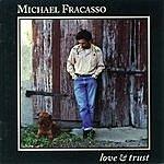 Michael Fracasso Love & Trust