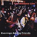 Tim Williams Tim Williams Live - Evenings Among Friends