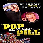Jelly Roll Pop Another Pill (Feat. Lil' Wyte) - Single