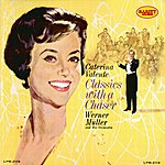 Caterina Valente Classics With A Chaser Werner Müller Orchestra : Rarity Music Pop, Vol. 89