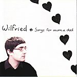 Wilfried Songs For Mum & Dad