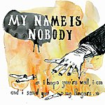 My Name Is Nobody I Hope You're Well, I Am And I Send You My Fingers