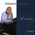 Roberto Pregadio Le Melodie