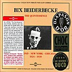 Bix Beiderbecke The Quintessence : Richmond-New-York-Chicago (1924-1930)