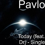 Pavlo Today (Feat. Dr) - Single