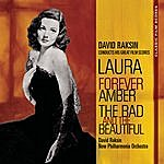 David Raksin Classic Film Scores: Laura/Forever Amber/The Bad And The Beautiful