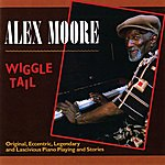 Alex Moore Wiggle Tail: Original, Eccentric, Legendary And Lascivious Piano Playing And Stories