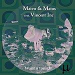 Mateo & Matos Want U Tonight