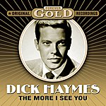 Dick Haymes Forever Gold - The More I See You (Remastered)