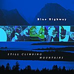 Blue Highway Still Climbing Mountains
