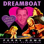 Perry Como Dreamboat (Remastered)