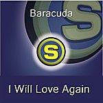 Baracuda I Will Love Again