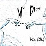 Mr. Big MI Dios