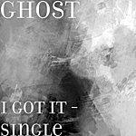 Ghost I Got It - Single