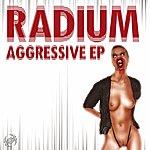 Radium Agressive Ep