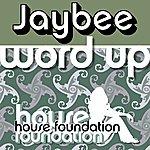 Jaybee Word Up