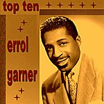 Erroll Garner Erroll Garner Top Ten