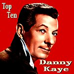 Danny Kaye Danny Kaye Top Ten