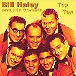 Bill Haley & His Comets Bill Haley Top Ten