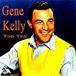 Gene Kelly Gene Kelly Top Ten