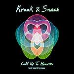Kraak & Smaak Call Up To Heaven (Feat. Lex Empress)