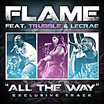Flame All The Way (Feat. Trubble & Lecrae) - Single