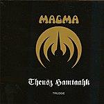 Ma-g-ma Trilogie Au Trianon / Theusz Hamtaahk