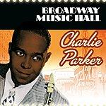 Charlie Parker Broadway Music Hall - Charlie Parker