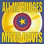 Miles Davis All My Succes