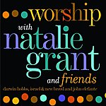 Natalie Grant Worship With Natalie Grant &Amp; Friends