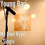 Young Bari My Own Hype - Single