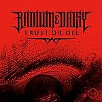 Radium Trust Or Die Ep