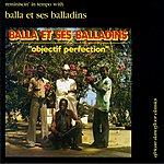 Balla Et Ses Balladins Objectif Perfection (African Dancefloor Classics)