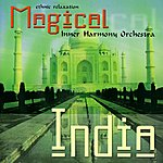 Inner Harmony Magical India (Ethnic Relaxation)