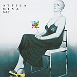 Mina Attila Vol. 2 (2001 Digital Remaster)
