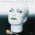 Mina Attila Vol. 1 (2001 Digital Remaster)
