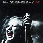 Mina Del Mio Meglio N. 6 (Live) (2001 Digital Remaster)