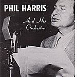 Phil Harris & His Orchestra That's What I Like About The South