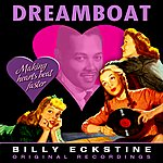 Billy Eckstine Dreamboat (Remastered)