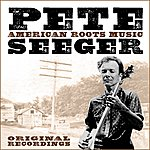Pete Seeger American Roots Music (Remastered)